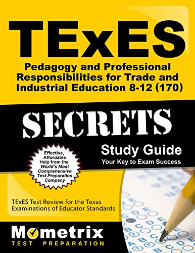 9781610729598: TExES Pedagogy and Professional Responsibilities for Trade and Industrial Education 8-12 (170) Secrets Study Guide: TExES Test Review for the Texas Examinations of Educator Standards