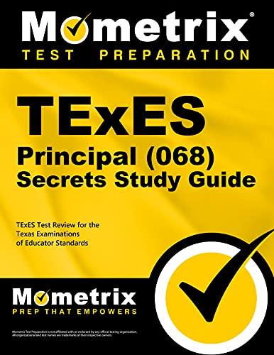 TExES Principal (068) Secrets Study Guide: TExES: TExES Exam Secrets