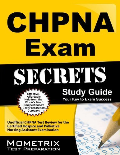 9781610732239: CHPNA Exam Secrets Study Guide: Unofficial CHPNA Test Review for the Certified Hospice and Palliative Nursing Assistant Examination by Mometrix Unofficial Test Prep Team for the CHPNA Exam (2013) Paperback