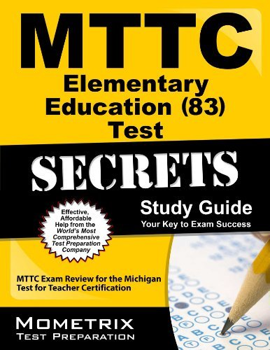9781610733571: MTTC Elementary Education (83) Test Secrets Study Guide: MTTC Exam Review for the Michigan Test for Teacher Certification