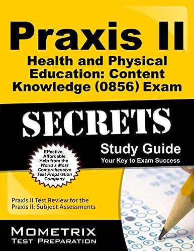 9781610734066: Praxis II Health and Physical Education: Content Knowledge (0856) Exam Secrets Study Guide: Praxis II Test Review for the Praxis II: Subject Assessments