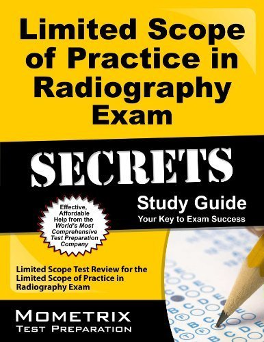 9781610735605: Limited Scope of Practice in Radiography Exam Secrets Study Guide: Limited Scope Test Review for the Limited Scope of Practice in Radiography Exam