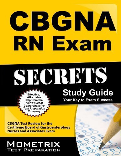 9781610736145: CBGNA RN Exam Secrets Study Guide: CBGNA Test Review for the Certifying Board of Gastroenterology Nurses and Associates Exam