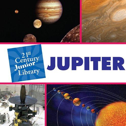 Jupiter (21st Century Junior Library): Ariel Kazunas