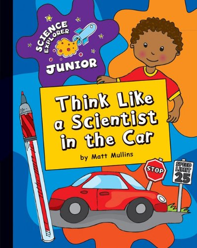Think Like a Scientist in the Car: Matt Mullins