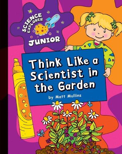 Think Like a Scientist in the Garden: Matt Mullins