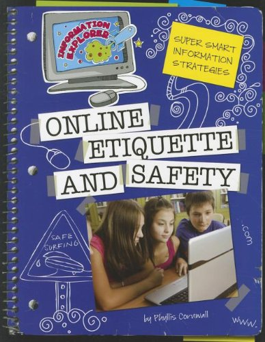 Online Etiquette and Safety (Information Explorer: Super Smart Information Strategies): Cornwall, ...