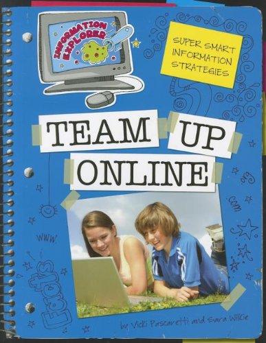 Team Up Online (Information Explorer: Super Smart Information Strategies): Pascaretti, Vicki; ...