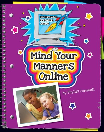 Mind Your Manners Online 9781610803885 Introduces proper online etiquette for children, including respect, fairness, responsibilty, and manners.