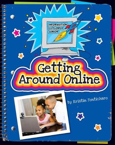 Getting Around Online (Information Explorer Junior): Fonticharo, Kristin