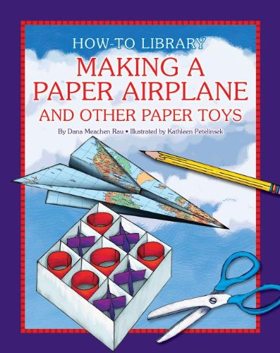 Making a Paper Airplane and Other Paper Toys (Hardcover): Dana Meachen Rau