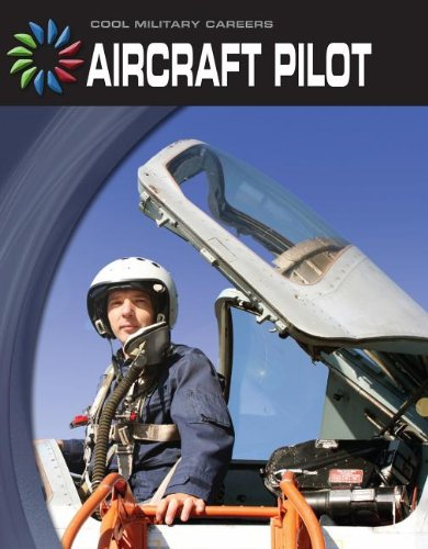 9781610806183: Aircraft Pilot (21st Century Skills Library: Cool Military Careers)