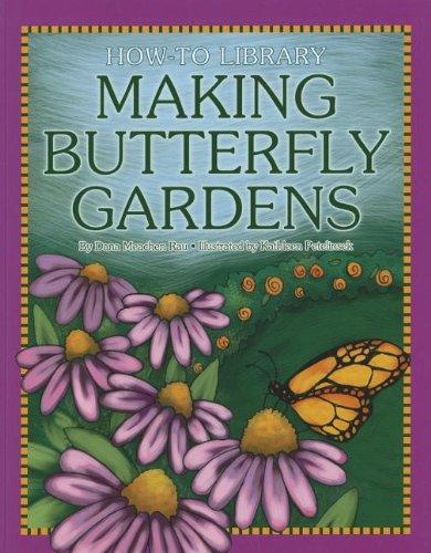 Making Butterfly Gardens (How-To Library (Cherry Lake)): Rau, Dana Meachen; Marsico, Katie