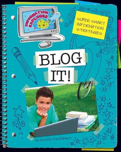 Blog It! (Explorer Library: Information Explorer): Fontichiaro, Kristin
