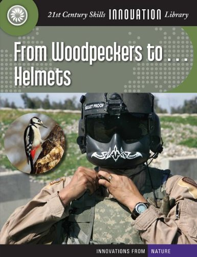 From Woodpeckers To. Helmets (21st Century Skills Innovation Library: Innovations from Nat): ...