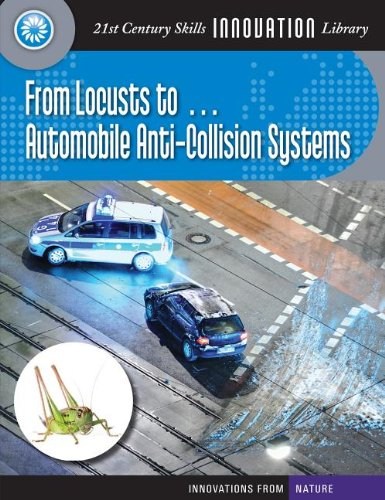 From Locusts To. Automobile Anti-Collision Systems (21st Century Skills Innovation Library: ...