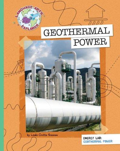 Geothermal Power (Explorer Library: Language Arts Explorer): Linda Crotta Brennan