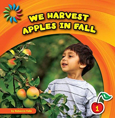 9781610809306: We Harvest Apples in Fall (21st Century Basic Skills Library)