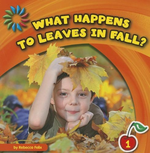 What Happens to Leaves in Fall? (21st Century Basic Skills Library: Let's Look at Fall): Felix...