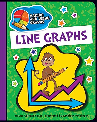 Line Graphs (Making and Using Graphs): Cocca, Lisa Colozza