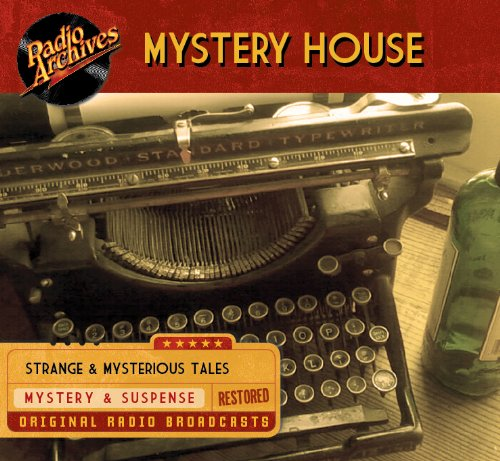 Mystery House: RadioArchives.com
