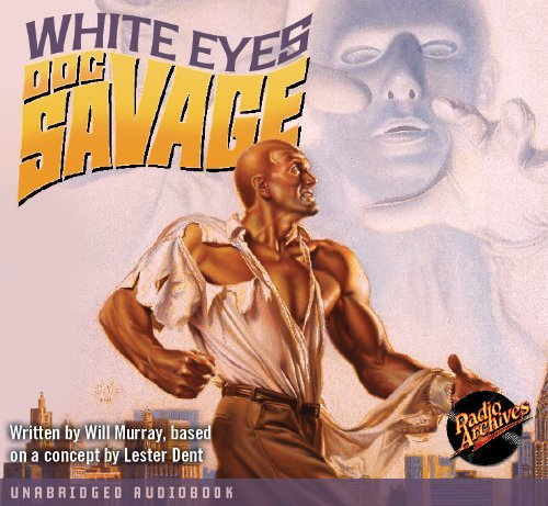 Doc Savage - White Eyes Unabridged Audiobook (9781610814027) by Will Murray