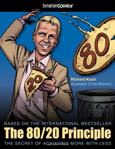 The 80 20 principle from smartercomics by richard koch for Koch 80 20 principle