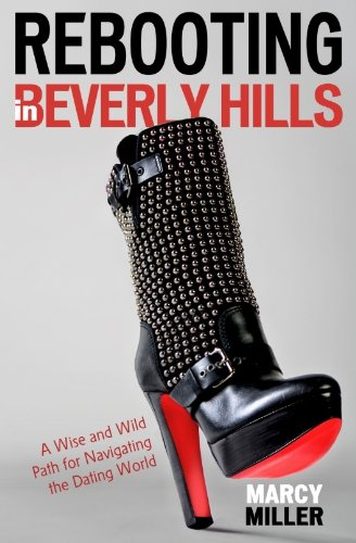 Rebooting in Beverly Hills: A Wise and: Marcy Miller