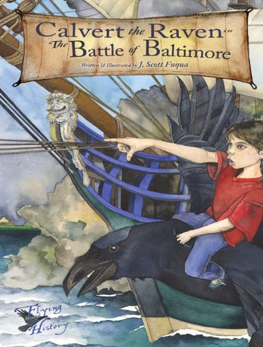 9781610880770: Calvert the Raven in The Battle of Baltimore (Flying Through History)