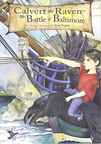 9781610880787: Calvert the Raven in The Battle of Baltimore (Flying Through History)