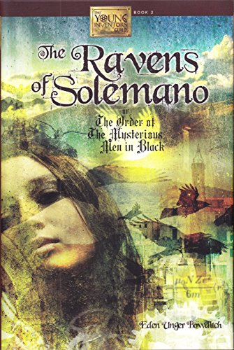 Ravens of Solemano or the Order of the Mysterious Men in Black: Bowditch, Eden Unger