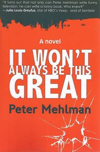 It Won't Always Be This Great: Mehlman, Peter