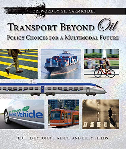9781610910415: Transport Beyond Oil: Policy Choices for a Multimodal Future