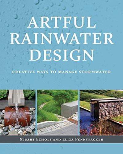 9781610910514: Artful Rainwater Design: Creative Ways to Manage Stormwater