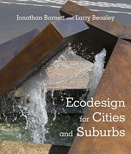 Ecodesign for Cities and Suburbs: Barnett, Jonathan, Beasley, Larry