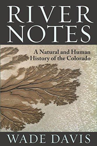 River Notes: A Natural and Human History: Davis, Wade