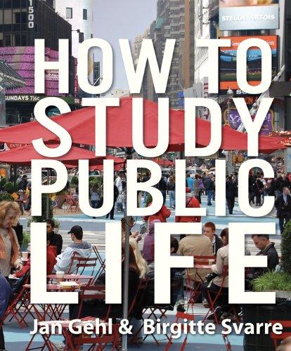 How to Study Public Life: Methods in: Jan Gehl, Birgitte