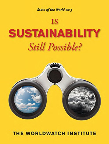 9781610914499: State of the World 2013: Is Sustainability Still Possible?