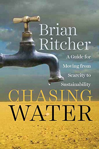 9781610915380: Chasing Water: A Guide for Moving from Scarcity to Sustainability