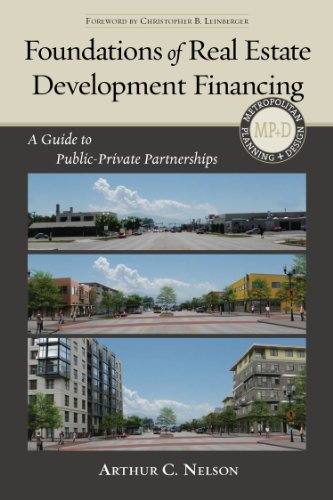 9781610915625: Foundations of Real Estate Development Financing: A Guide to Public-Private Partnerships (Metropolitan Planning + Design)