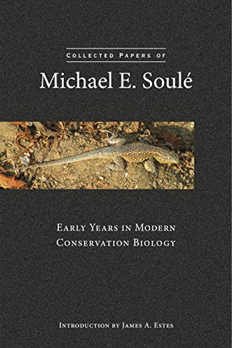 9781610915748: Collected Papers of Michael E. Soule: Early Years in Modern Conservation Biology