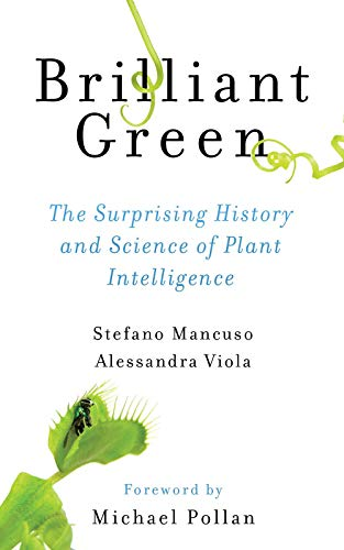 9781610917315: Brilliant Green: The Surprising History and Science of Plant Intelligence