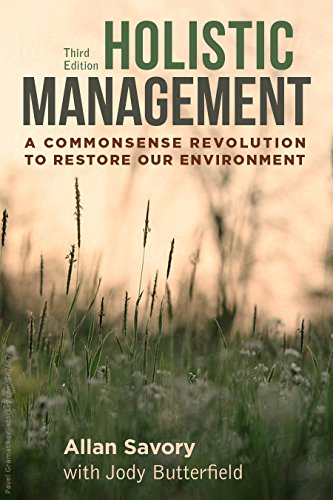 9781610917438: Holistic Management, Third Edition: A Commonsense Revolution to Restore Our Environment