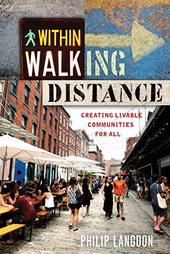 9781610917711: Within Walking Distance: Creating Livable Communities for All