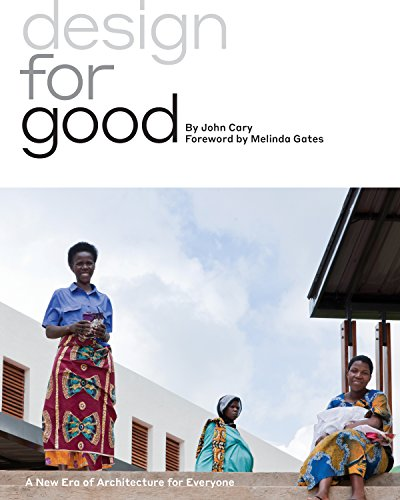 Design for Good: A New Era of: Cary, John