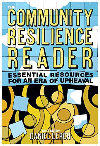 The Community Resilience Reader: Daniel Lerch (editor),