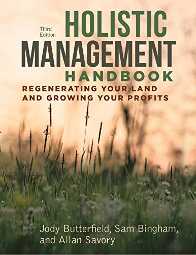 9781610919760: Holistic Management Handbook, Third Edition: Regenerating Your Land and Growing Your Profits