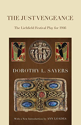 The Just Vengeance: Sayers, Dorothy L.