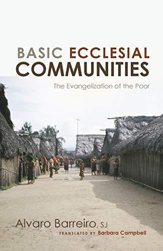 Basic Ecclesial Communities : The Evangelization of: Alvaro Barreiro