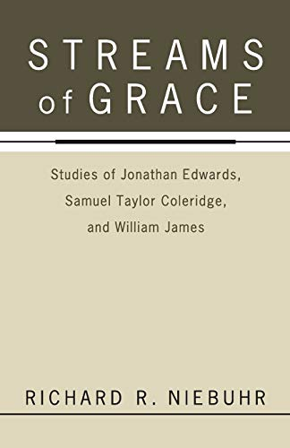 Streams of Grace: Studies of Jonathan Edwards,: Richard R Niebuhr